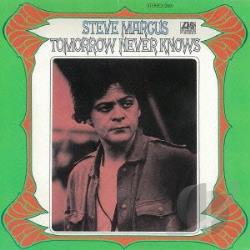 Marcus, Steve - Tomorrow Never Knows CD Cover Art