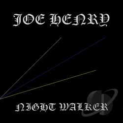 Henry, Joe - Night Walker CD Cover Art