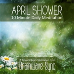 Brainwave-Sync - April Rain / April Showers - A 10 Minute Daily Meditation (With Birdsong) DB Cover Art