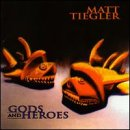 Tiegler, Matt - Gods and Heros CD Cover Art