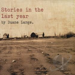 Large, Duane - Stories In The Last Year CD Cover Art