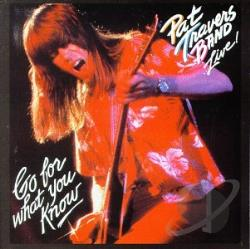 Travers, Pat / Travers, Pat Band - Live! Go for What You Know CD Cover Art