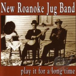 New Roanoke Jug Band - Play It for a Long Time CD Cover Art