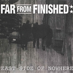 Far From Finished - East Side of Nowhere CD Cover Art