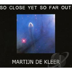 De Kleer, Martijn - So Close To You CD Cover Art