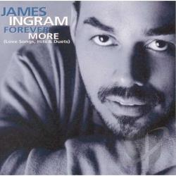 Ingram, James - Forever More (Love Songs, Hits & Duets) CD Cover Art