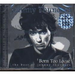 Thunders, Johnny - Born Too Loose - Best Of CD Cover Art