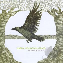 Green Mountain Grass - As The Crow Flies CD Cover Art