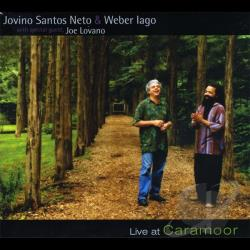 Neto, Jovino Santos - Live at Caramoor CD Cover Art