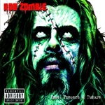 Zombie, Rob - Past, Present & Future (Explicit Version) DB Cover Art