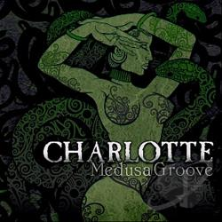 Charlotte - Medusa Groove CD Cover Art