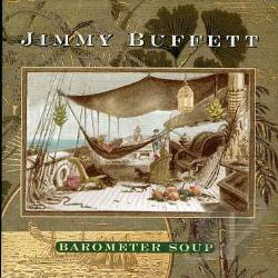 Buffett, Jimmy - Barometer Soup CD Cover Art
