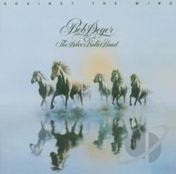 Bob Seger & the Silver Bullet Band / Seger, Bob - Against the Wind CD Cover Art