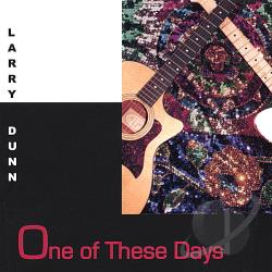 Dunn, Larry - One Of These Days CD Cover Art