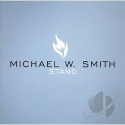 Smith, Michael W. - Stand CD Cover Art