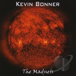 Bonner, Kevin - Madness CD Cover Art