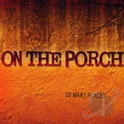 On the Porch - So Many Places CD Cover Art
