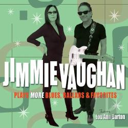Vaughan, Jimmie - Plays More Blues, Ballads & Favorites CD Cover Art