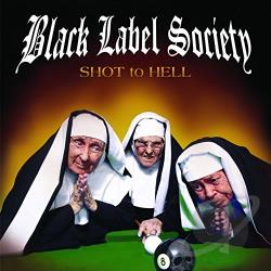 Black Label Society - Shot to Hell CD Cover Art