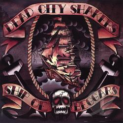 Dead City Shakers - Ship Of Beggars CD Cover Art
