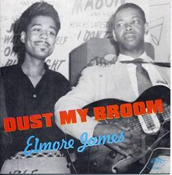 James, Elmore - Vol. 2, Dust My Broom - The Best Of Elmore James CD Cover Art