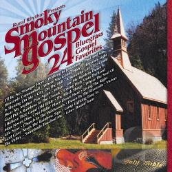 Smokey Mountain Gospel: 24 Bluegrass Gospel Favorites CD Cover Art