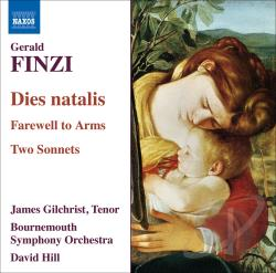 Bournemouth So / Finzi / Gilchrist / Hill - Gerald Finzi: Dies natalis; Farewell to Arms; Two Sonnets CD Cover Art