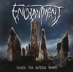 Enchantment - Dance the Marble Naked CD Cover Art