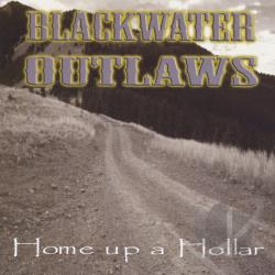 Blackwater Outlaws - Home Up A Hollar CD Cover Art