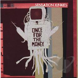 Sensation Junkies - Once for the Money CD Cover Art