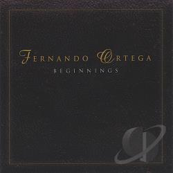 Ortega, Fernando - Beginnings CD Cover Art