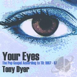 Dyer, Tony - Your Eyes CD Cover Art