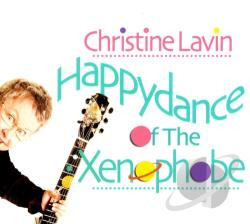 Lavin, Christine - Happydance of the Xenophobe CD Cover Art