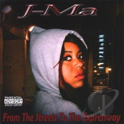 J-Ma - From The Streets To The Expressway CD Cover Art