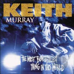 Murray, Keith - Most Beautifullest Thing in This World CD Cover Art