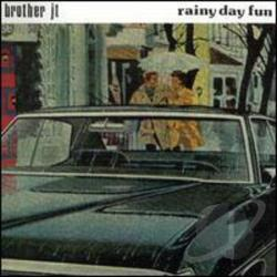 Brother Jt - Rainy Day Fun CD Cover Art