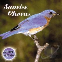 Nature's Rhythms - Nature's Rhythms: Sunrise Chorus CD Cover Art