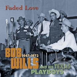 Wills, Bob - Faded Love 1947-1973 CD Cover Art