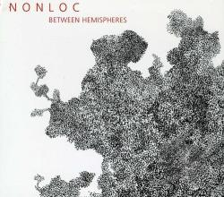 Nonloc - Between Hemispheres CD Cover Art