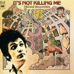 Mike Bloomfield - It's Not Killing Me CD Cover Art