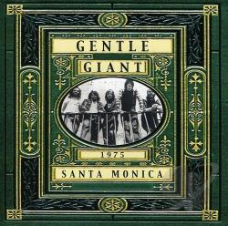 Gentle Giant - Live in Santa Monica 1975 CD Cover Art