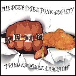 Deep Fried Funk Society - Fried Knuckle Sammich CD Cover Art