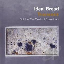 Ideal Bread - Transmit: Vol. 2 of the Music of Steve Lacy CD Cover Art