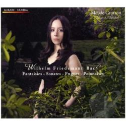 Gratton, Maude - Wilhelm Friedemann Bach: Fantaisaies; Sonates; Fugues; Polonaises CD Cover Art