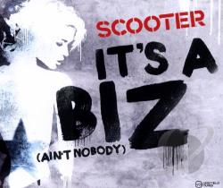 Scooter - It's A Biz/Ain't Nobody DS Cover Art
