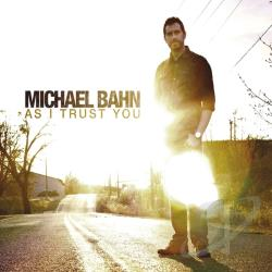 Bahn, Michael - As I Trust You CD Cover Art