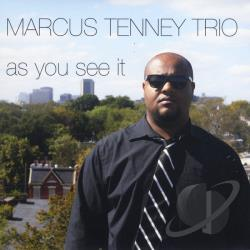 Marcus Tenney Trio - As You See It CD Cover Art