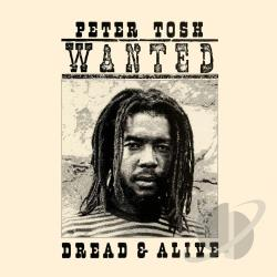 Tosh, Peter - Wanted Dread & Alive CD Cover Art