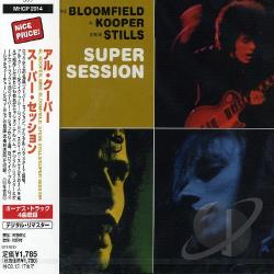 Kooper, Al / Mike Bloomfield / Stills, Stephen - Super Session CD Cover Art