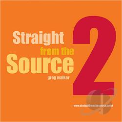 Walker, Greg - Straight From The Source 2 CD Cover Art